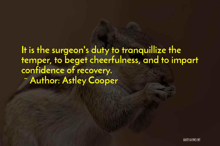 Astley Cooper Quotes 294715
