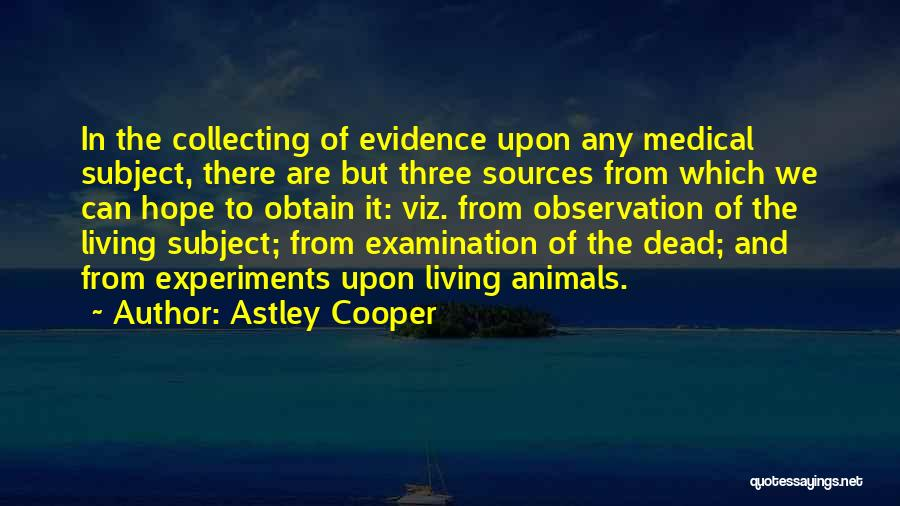 Astley Cooper Quotes 611051