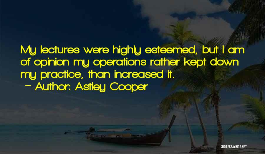 Astley Cooper Quotes 984729