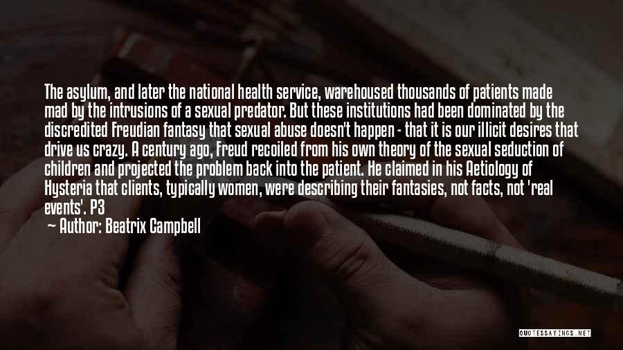 Asylum Patient Quotes By Beatrix Campbell