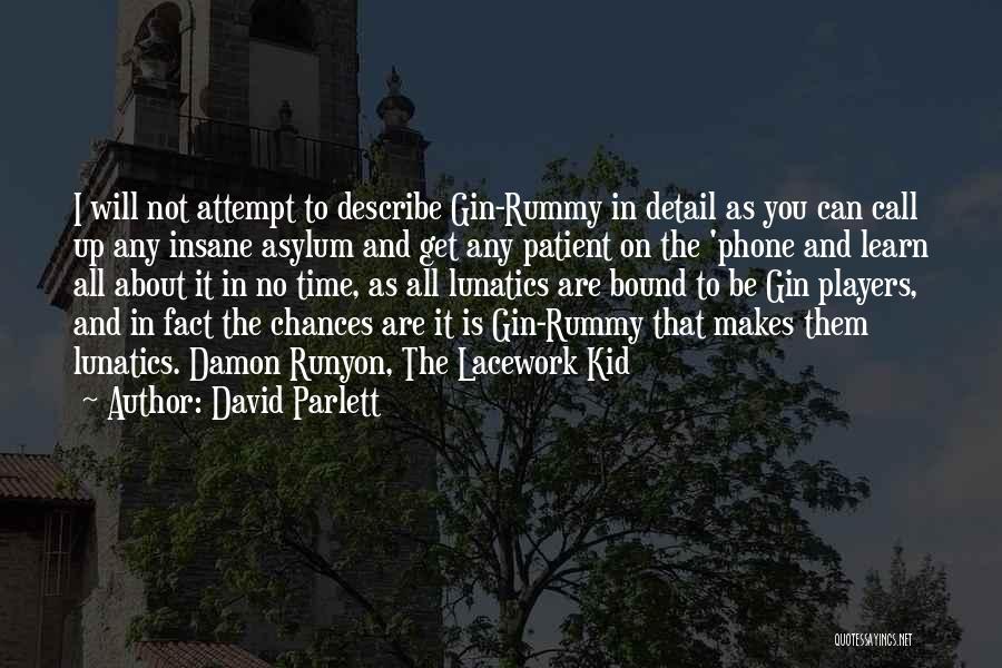 Asylum Patient Quotes By David Parlett