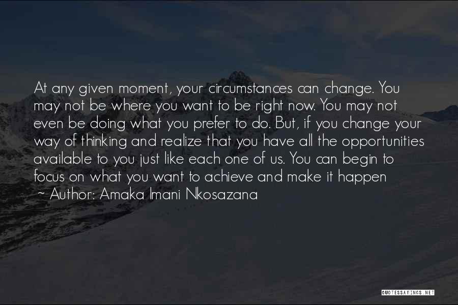 At Any Given Moment Quotes By Amaka Imani Nkosazana