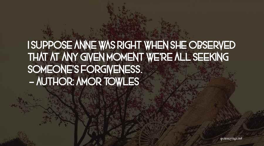 At Any Given Moment Quotes By Amor Towles
