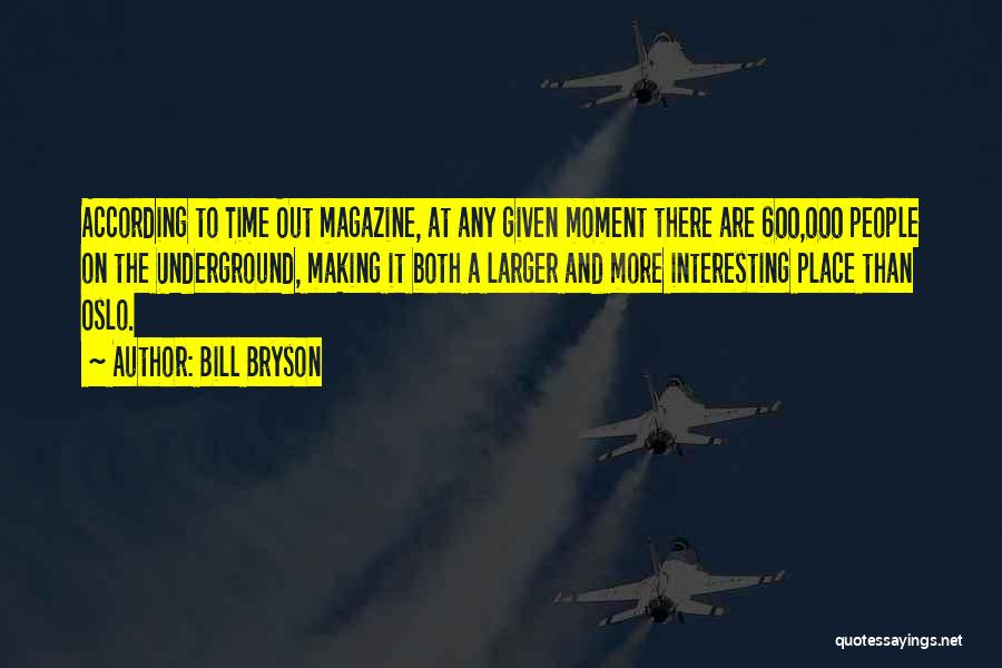 At Any Given Moment Quotes By Bill Bryson