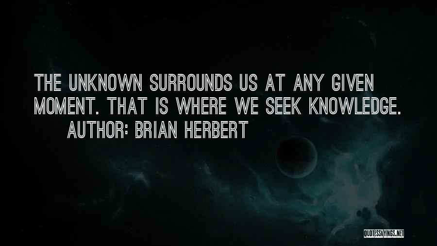 At Any Given Moment Quotes By Brian Herbert