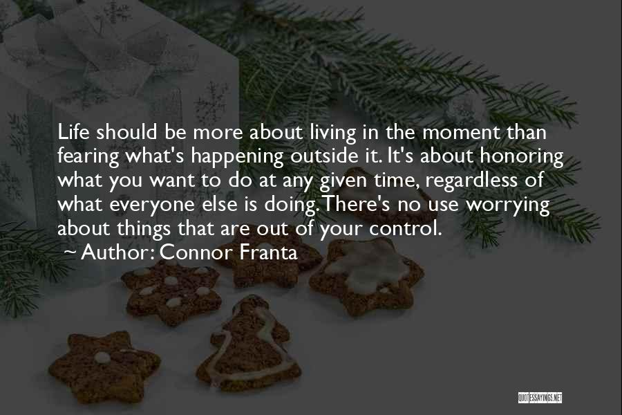 At Any Given Moment Quotes By Connor Franta