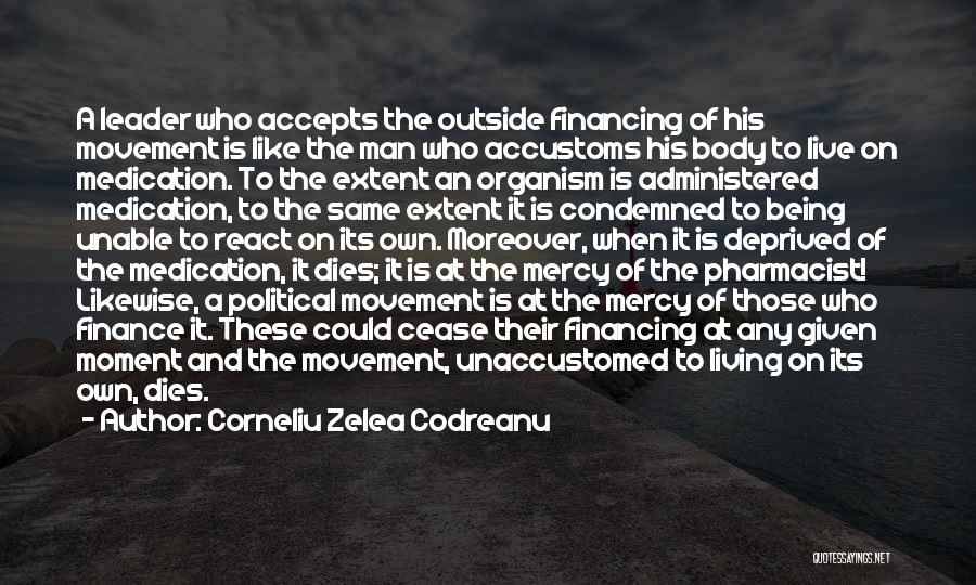 At Any Given Moment Quotes By Corneliu Zelea Codreanu