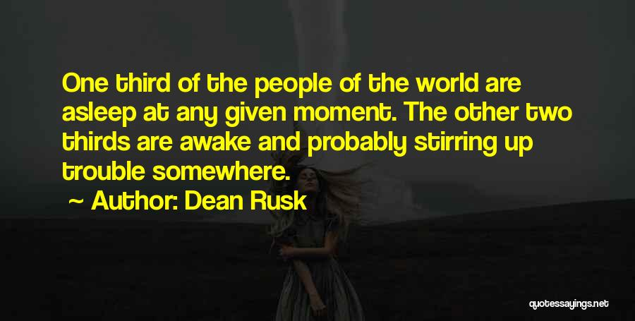 At Any Given Moment Quotes By Dean Rusk