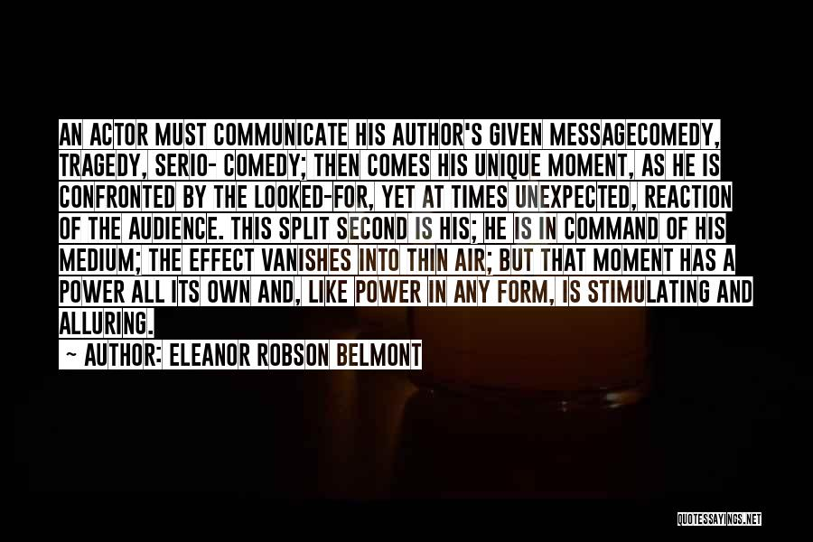 At Any Given Moment Quotes By Eleanor Robson Belmont