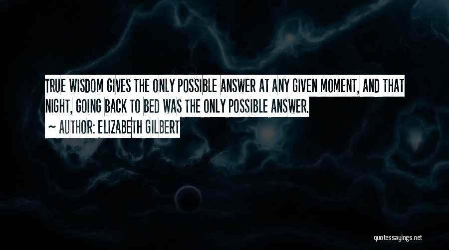 At Any Given Moment Quotes By Elizabeth Gilbert