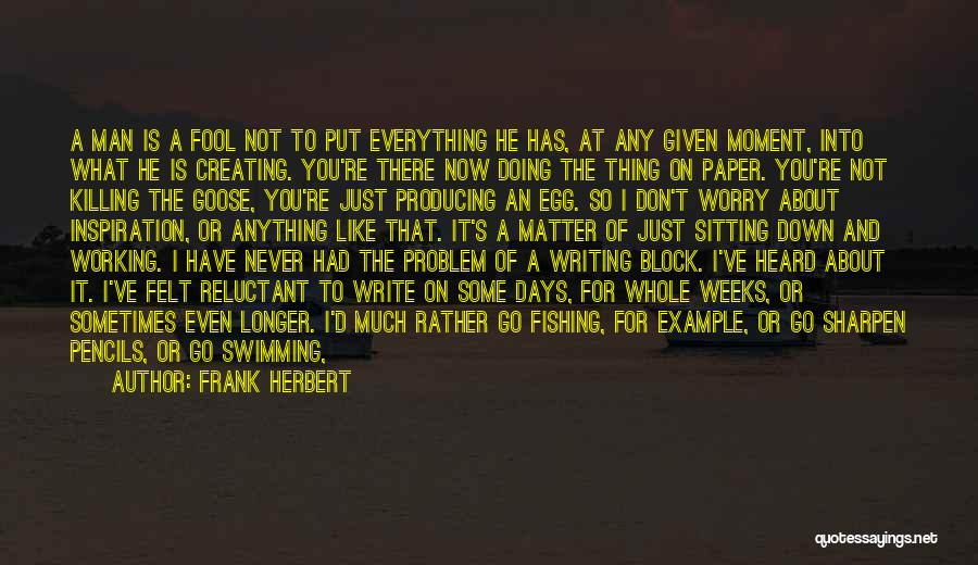At Any Given Moment Quotes By Frank Herbert