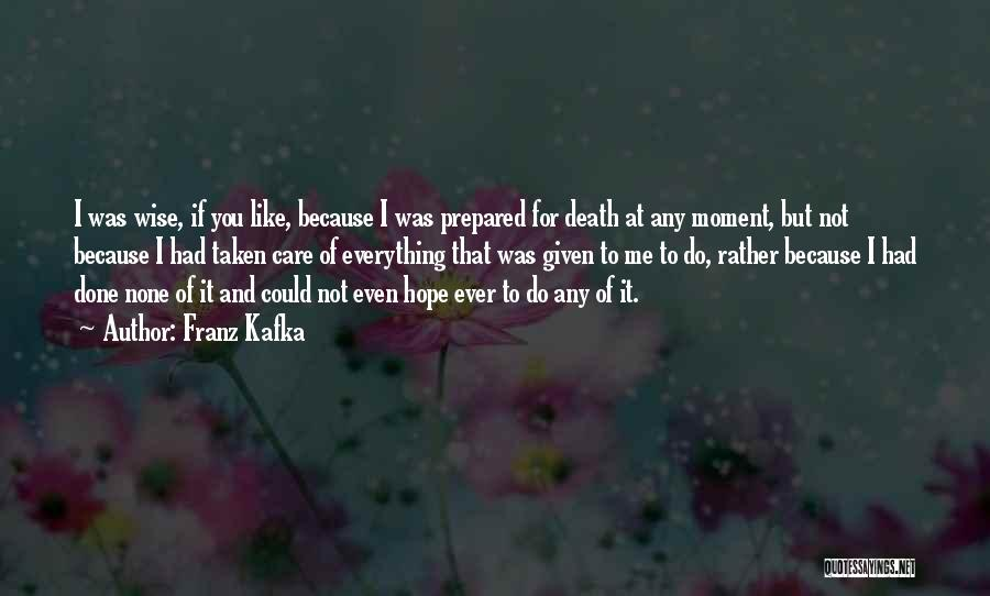 At Any Given Moment Quotes By Franz Kafka
