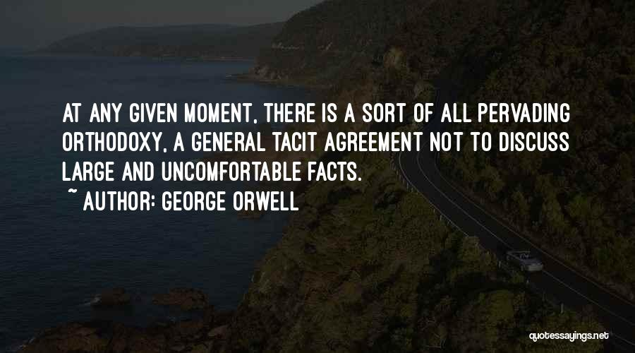 At Any Given Moment Quotes By George Orwell