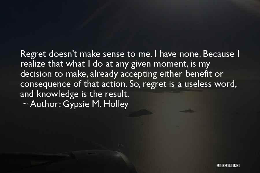 At Any Given Moment Quotes By Gypsie M. Holley