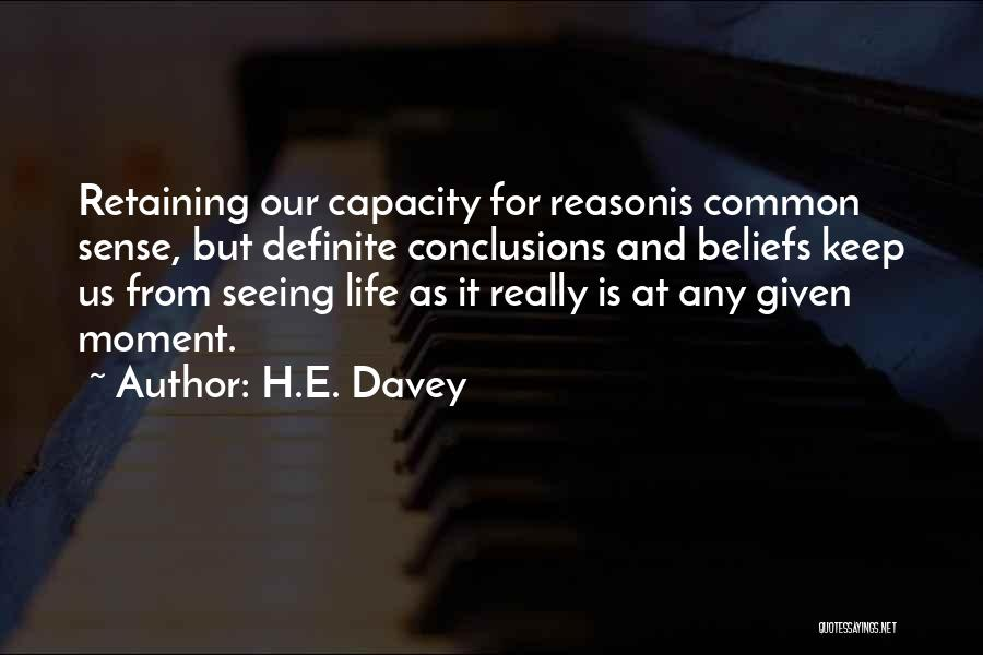At Any Given Moment Quotes By H.E. Davey