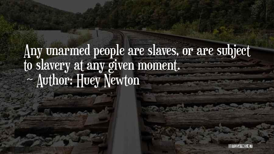 At Any Given Moment Quotes By Huey Newton