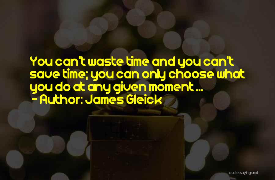 At Any Given Moment Quotes By James Gleick