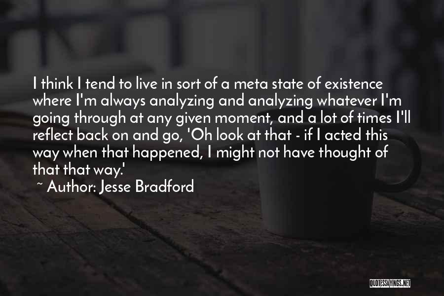 At Any Given Moment Quotes By Jesse Bradford