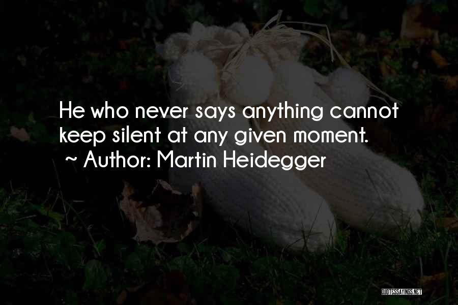 At Any Given Moment Quotes By Martin Heidegger