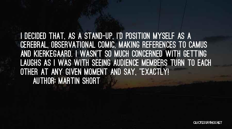 At Any Given Moment Quotes By Martin Short