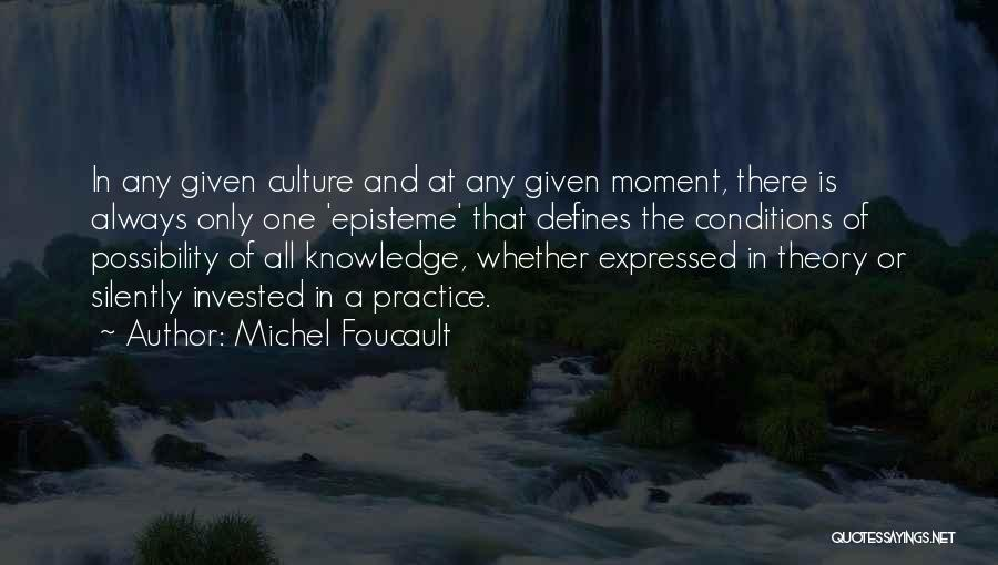 At Any Given Moment Quotes By Michel Foucault