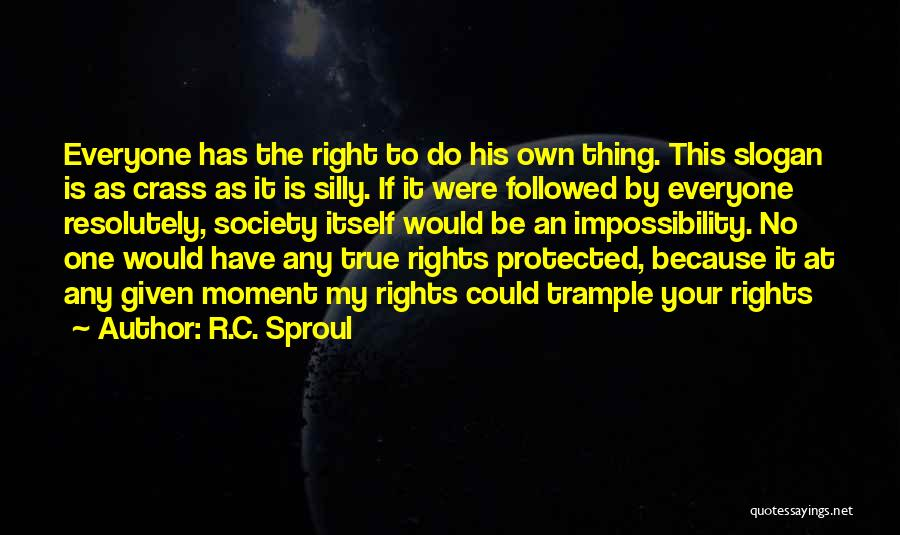 At Any Given Moment Quotes By R.C. Sproul
