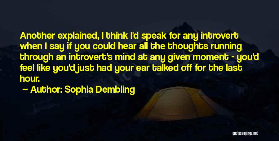 At Any Given Moment Quotes By Sophia Dembling