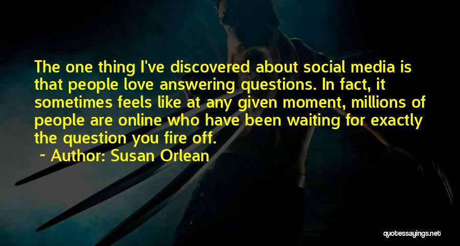 At Any Given Moment Quotes By Susan Orlean