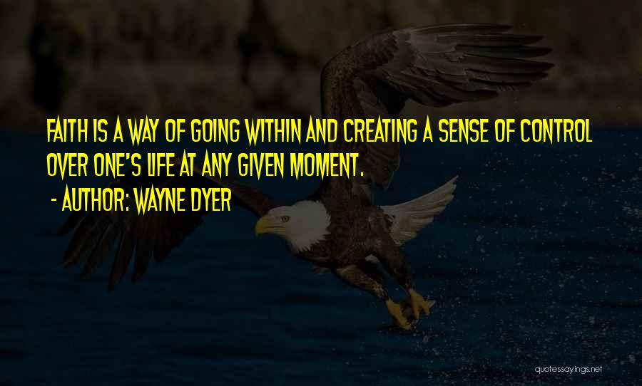 At Any Given Moment Quotes By Wayne Dyer