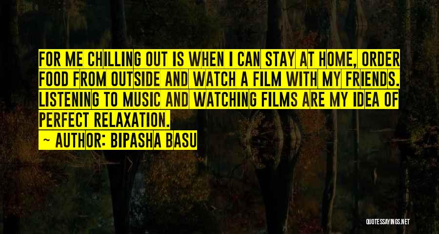 At Home Chilling Quotes By Bipasha Basu