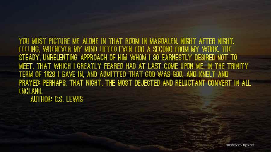 At Last Alone Quotes By C.S. Lewis