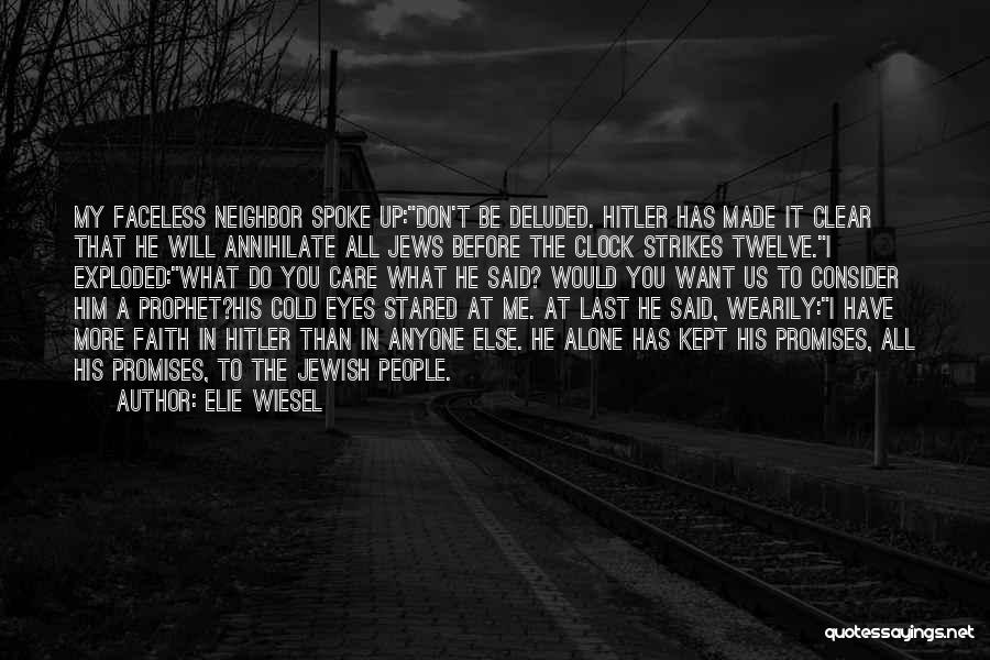 At Last Alone Quotes By Elie Wiesel
