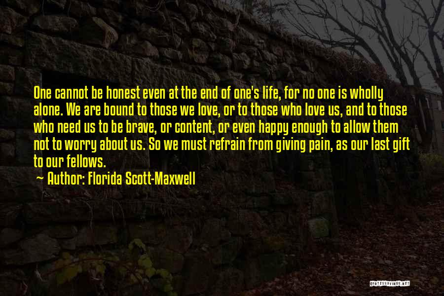 At Last Alone Quotes By Florida Scott-Maxwell