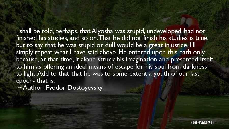 At Last Alone Quotes By Fyodor Dostoyevsky