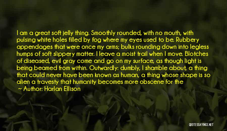 At Last Alone Quotes By Harlan Ellison