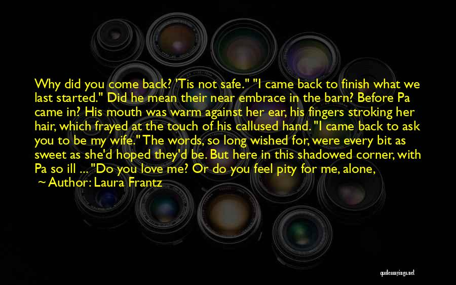 At Last Alone Quotes By Laura Frantz