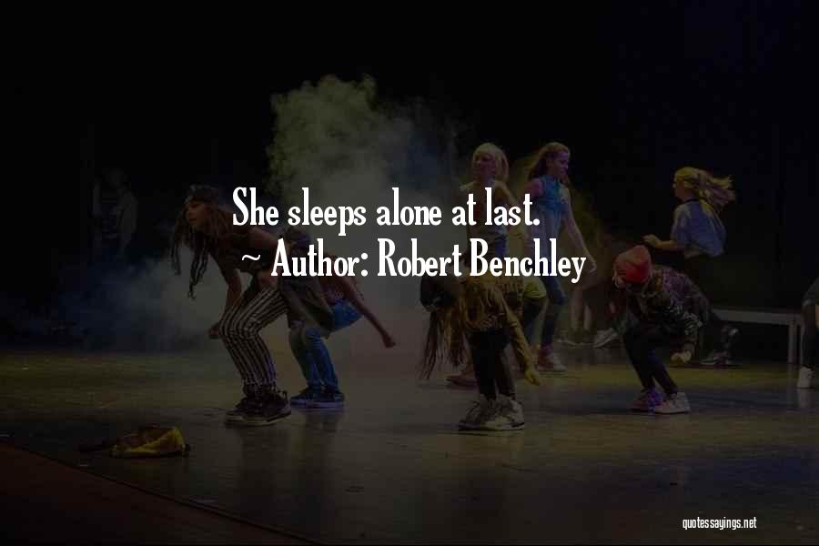 At Last Alone Quotes By Robert Benchley