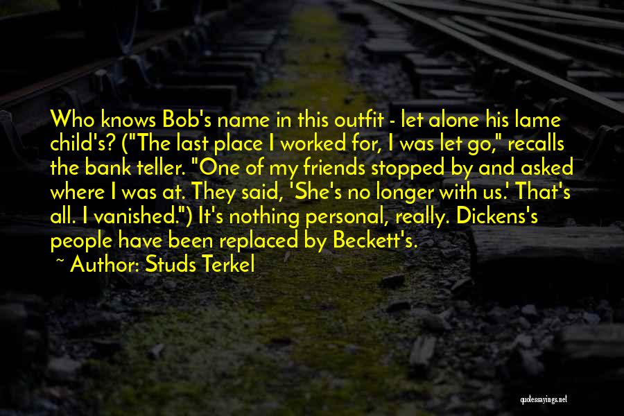 At Last Alone Quotes By Studs Terkel