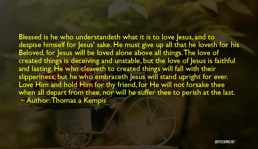 At Last Alone Quotes By Thomas A Kempis