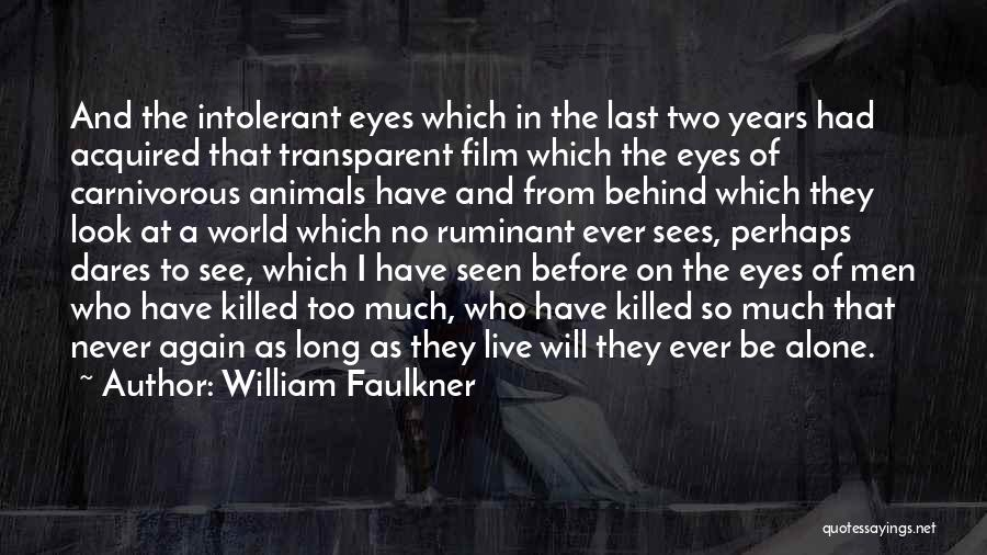 At Last Alone Quotes By William Faulkner