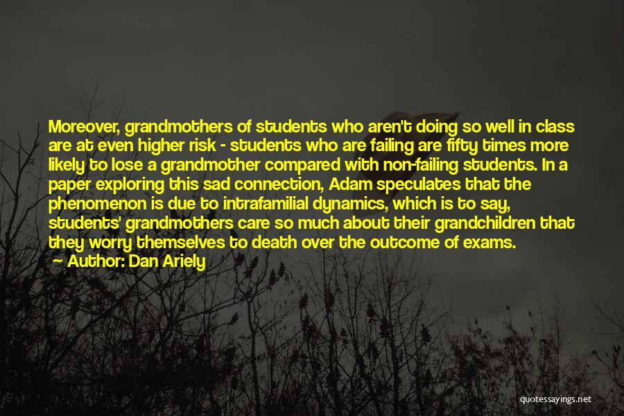 At Risk Students Quotes By Dan Ariely