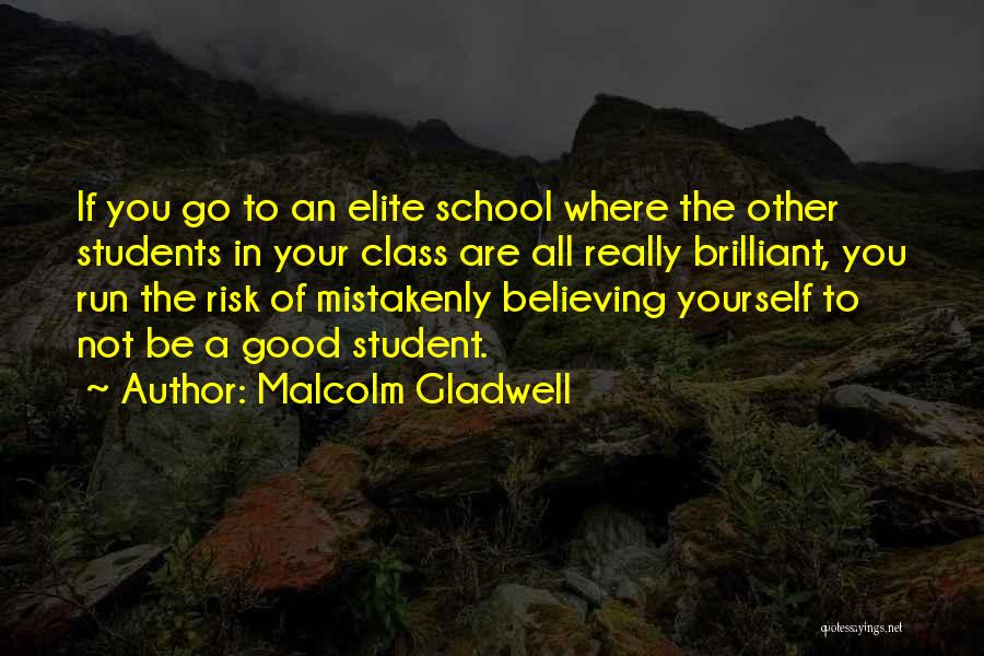 At Risk Students Quotes By Malcolm Gladwell