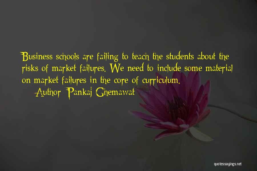 At Risk Students Quotes By Pankaj Ghemawat
