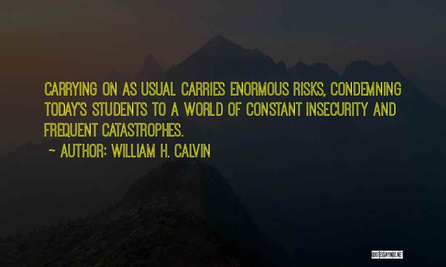 At Risk Students Quotes By William H. Calvin