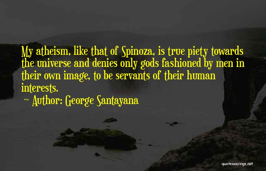 Atheism Motivational Quotes By George Santayana
