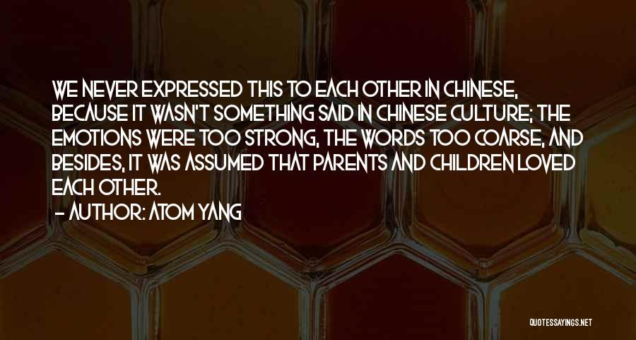 Atom Yang Quotes 1497601