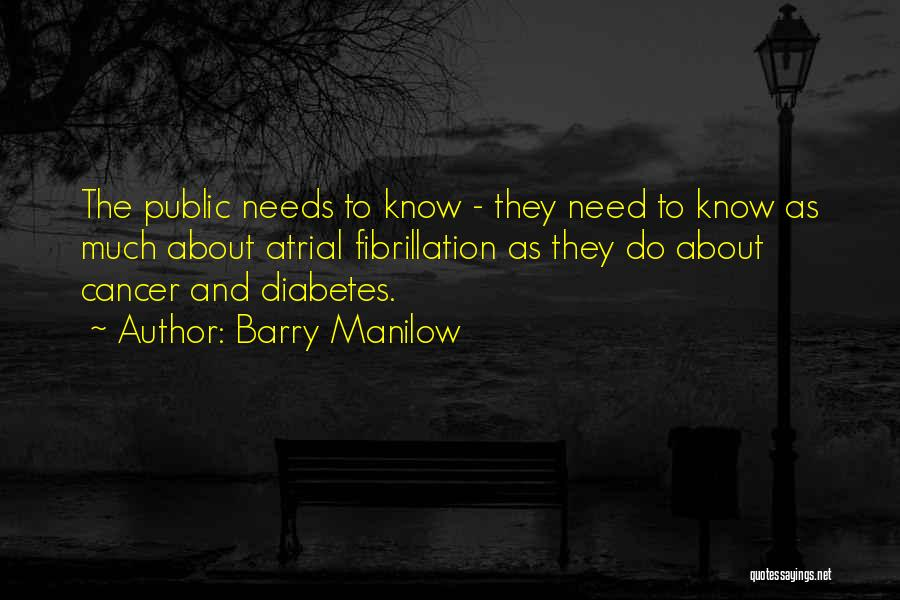 Atrial Fibrillation Quotes By Barry Manilow