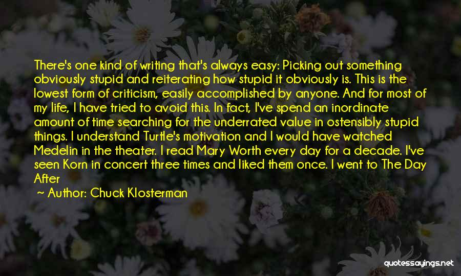 Attacking The Day Quotes By Chuck Klosterman