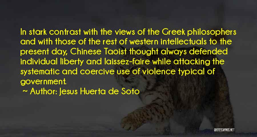 Attacking The Day Quotes By Jesus Huerta De Soto