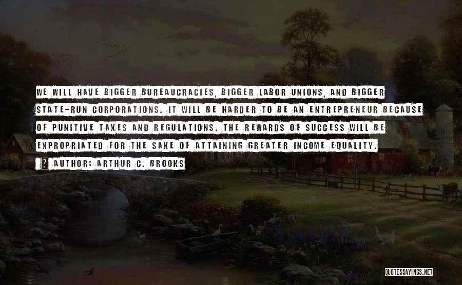 Attaining Success Quotes By Arthur C. Brooks